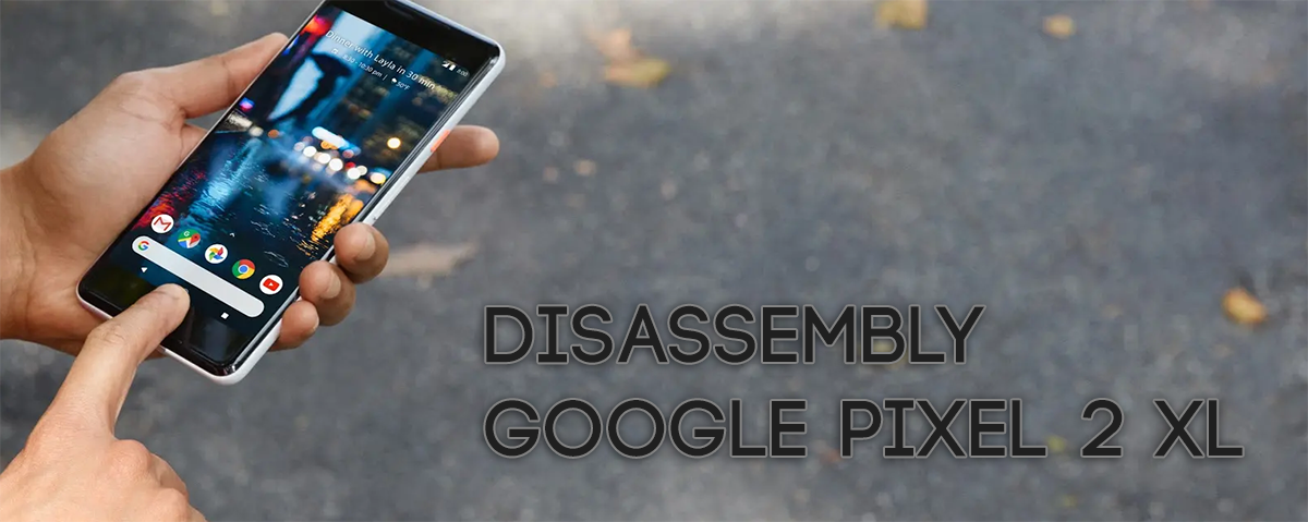 Google Pixel 2 XL Disassembly Teardown